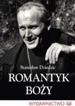 Romantyk Boży - Stanisław Dziedzic