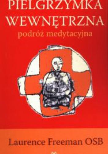 Okładka książki Pielgrzymka wewnętrzna. Podróż medytacyjna