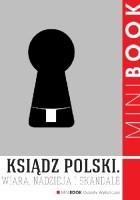 Ksiądz polski. Wiara, nadzieja i skandale