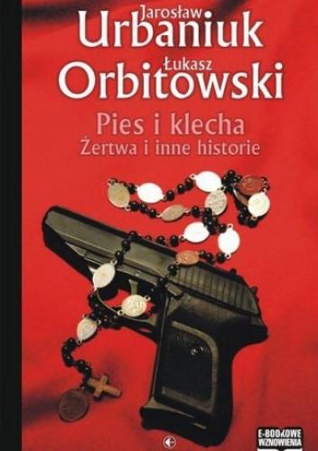 Okładka książki Pies i klecha. Żertwa i inne historie