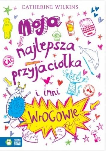 Okładka książki Moja najlepsza przyjaciółka i inni wrogowie