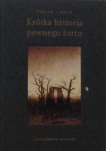 Okładka książki Krótka historia pewnego żartu
