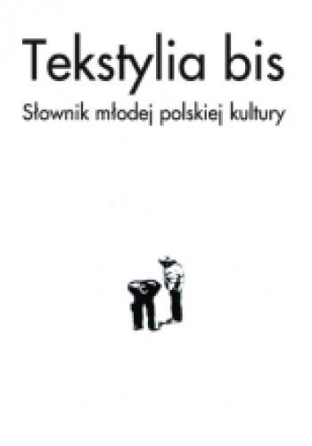 Okładka książki Tekstylia bis. Słownik młodej polskiej kultury