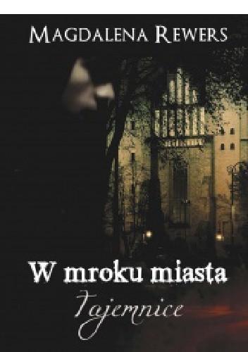 Okładka książki Tajemnice. W mroku miasta - druk