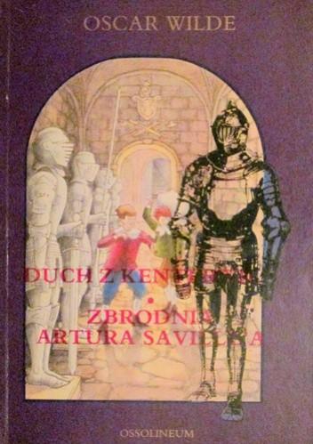 Okładka książki Duch z Kenterwilu. Zbrodnia Artura Saville'a