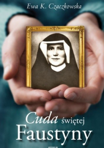 Okładka książki Cuda świętej Faustyny
