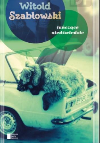 Okładka książki Tańczące niedźwiedzie