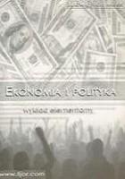 Ekonomia i polityka.  rozważania na dziś i jutro