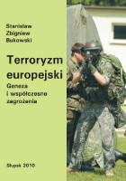 Terroryzm europejski. Geneza i współczesne zagrożenia