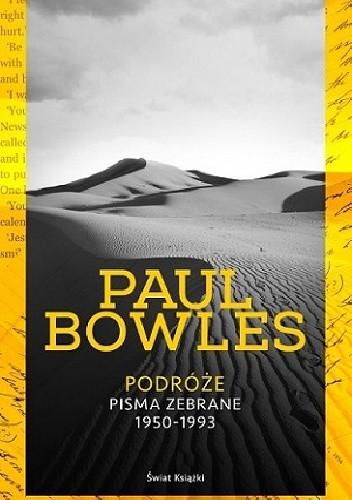 Okładka książki Podróże. Pisma zebrane 1950-1993