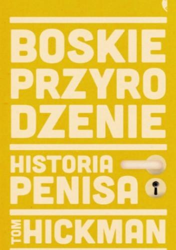 Okładka książki Boskie przyrodzenie. Historia penisa