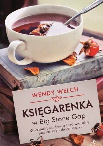 Okładka książki Księgarenka w Big Stone Gap. O przyjaźni, wspólnocie i nadzwyczajnej przyjemności z dobrej książki