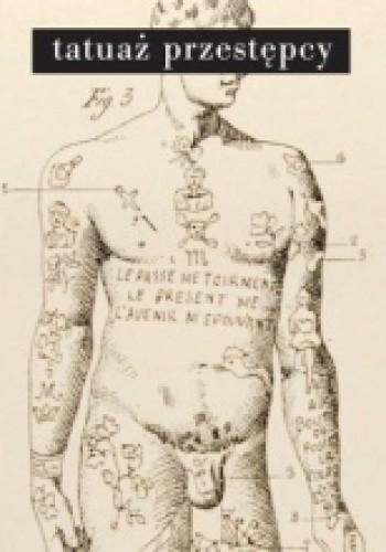 Tatuaż Przestępcy Cesare Lombroso 222951 Lubimyczytaćpl