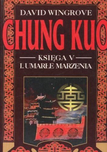 Okładka książki Chung Kuo, Księga V, I. Umarłe marzenia