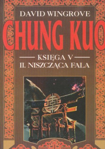 Okładka książki Chung Kuo, Księga V, II. Niszcząca fala
