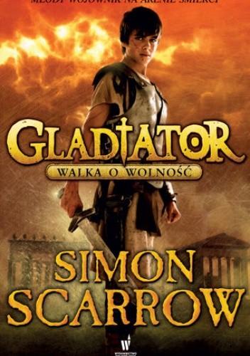 Okładka książki Gladiator. Walka o wolność