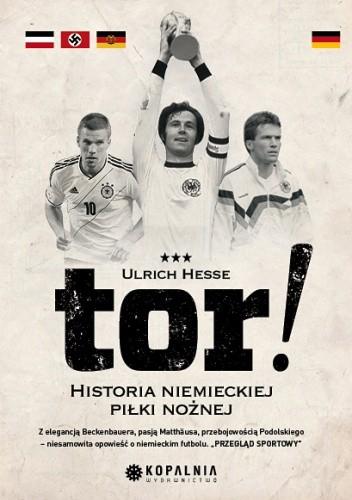 Okładka książki Tor! Historia niemieckiego futbolu