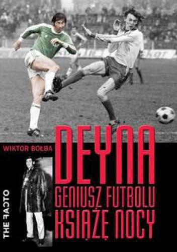 Okładka książki Deyna. Geniusz futbolu, książę nocy