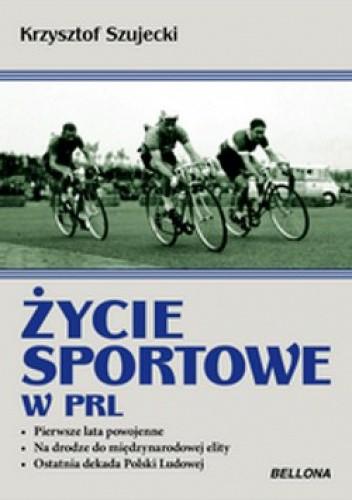 Okładka książki Życie sportowe w PRL