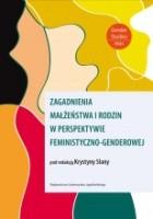 Zagadnienia małżeństwa i rodzin w perspektywie feministyczno-genderowej