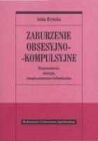 Zaburzenie obsesyjno-kompulsyjne. Rozpoznawanie, etiologia, terapia behawioralno-poznawcza