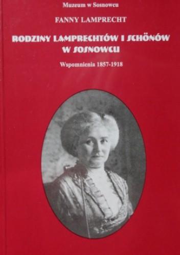Okładka książki Rodziny Lamprechtów i Schőnów w Sosnowcu. Wspomnienia 1857-1918