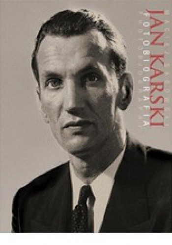 Okładka książki Jan Karski. Fotobiografia