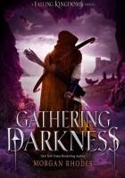 Falling Kingdoms. Gathering Darkness