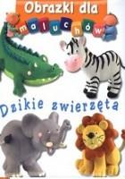 Obrazki dla maluchów. Dzikie zwierzęta