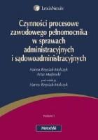 Czynności procesowe zawodowego pełnomocnika w sprawach administracyjnych i sądowo-administracyjnych