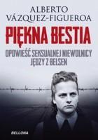 Piękna Bestia. Opowieść seksualnej niewolnicy Jędzy z Belsen