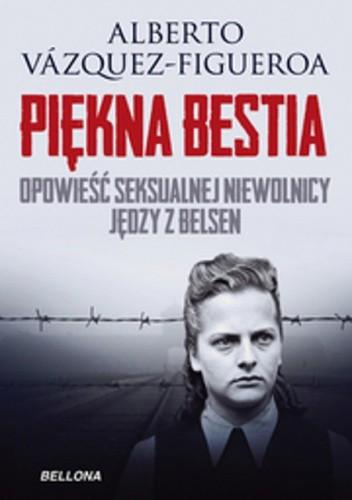 Okładka książki Piękna Bestia. Opowieść seksualnej niewolnicy Jędzy z Belsen