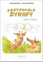 Przyjaciele żyrafy. Bajki o empatii