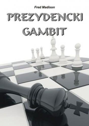 Okładka książki Prezydencki gambit