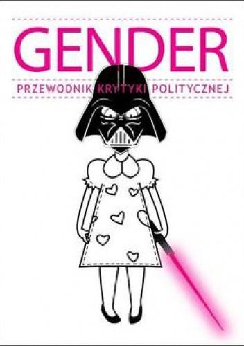 Okładka książki Gender. Przewodnik krytyki politycznej