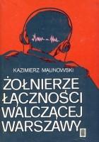 Żołnierze łączności walczącej Warszawy