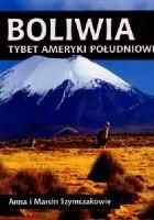Boliwia. Tybet Ameryki Południowej