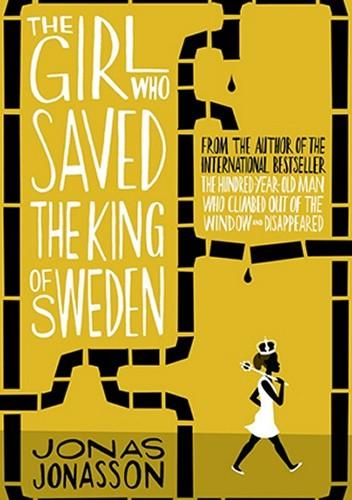 Okładka książki The Girl Who Saved the King of Sweden