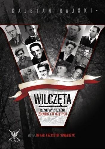 Okładka książki Wilczęta. Rozmowy z dziećmi Żołnierzy Wyklętych.