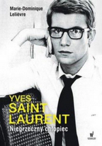 Okładka książki Yves Saint Laurent. Niegrzeczny chłopiec