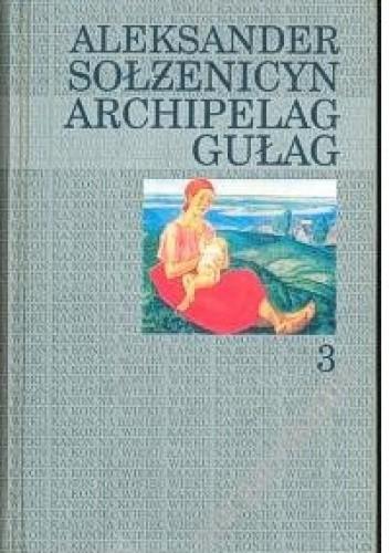 Okładka książki Archipelag Gułag. Tom 3