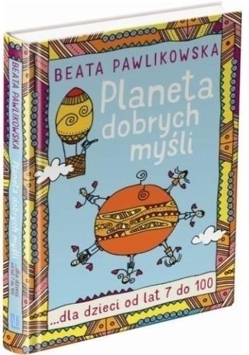 Okładka książki Planeta dobrych myśli dla dzieci od lat 7 do 100