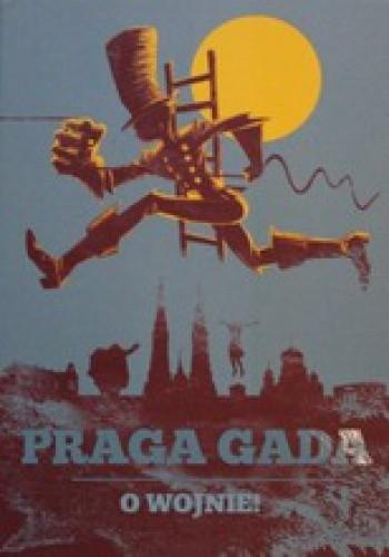 Okładka książki Praga Gada. O wojnie!