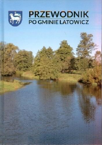 Okładka książki Przewodnik po gminie Latowicz