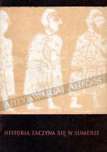 Okładka książki Historia zaczyna się w Sumerze