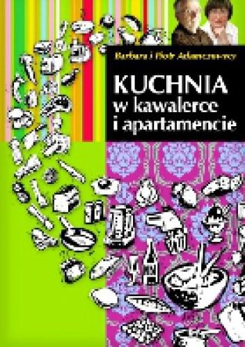 Okładka książki Kuchnia w kawalerce i apartamencie
