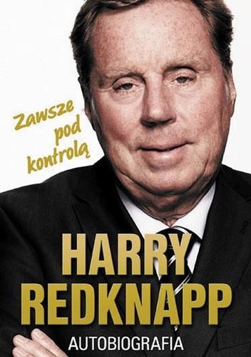 Okładka książki Harry Redknapp. Autobiografia. Zawsze pod kontrolą