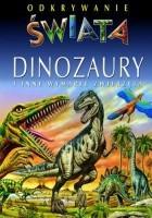 Odkrywanie świata - Dinozaury i inne wymarłe zwierzęta