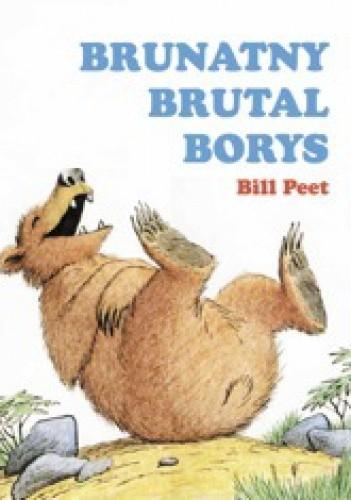 Okładka książki Brunatny brutal Borys