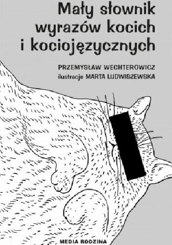 Okładka książki Mały słownik wyrazów kocich i kociojęzycznych